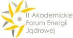 II Akademickie Forum Energii Jądrowej