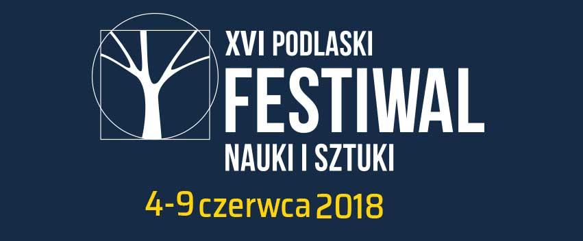 XVI Podlaski Festiwal Nauki i Sztuki