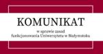 Komunikat Rektora UwB w sprawie zasad funkcjonowania Uniwersytetu w Białymstoku